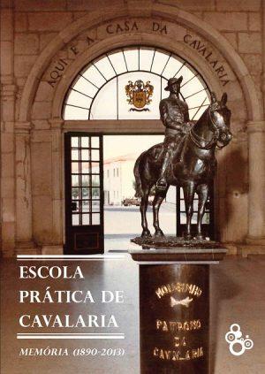 Escola Prática de Cavalaria – Memória (1890-2013)