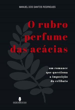 O Rubro Perfume das Acácias
