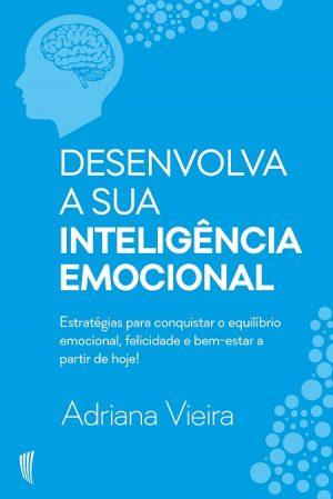 Desenvolva a sua Inteligência Emocional
