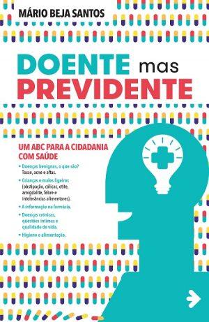 Doente mas Previdente – Um ABC para a cidadania com saúde