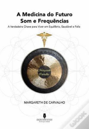 A Medicina do Futuro Som e Frequência