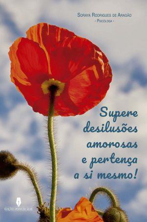 Supere desilusões amorosas e pertença a si mesmo!