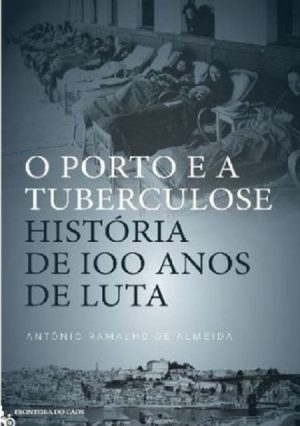 O Porto e a Tuberculose