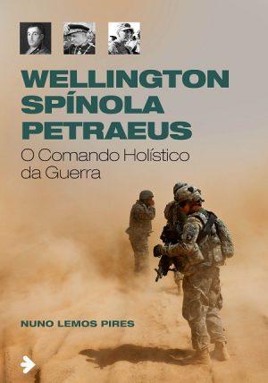 Wellington, Spínola e Petraeus