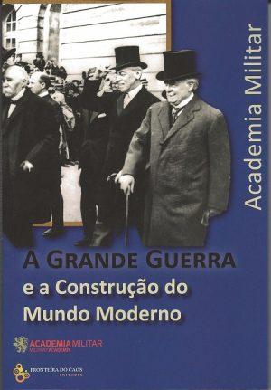 A Grande Guerra e a Construção do Mundo Moderno