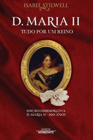 D.Maria II – Tudo por um Reino
