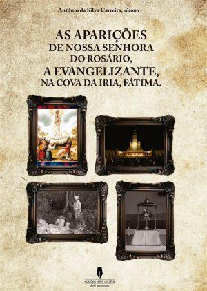 As Aparições de Nossa Senhora do Rosário, a Evangelizante, na Cova da Iria, Fátima