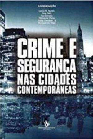 Crime e Segurança nas Cidades Contemporâneas