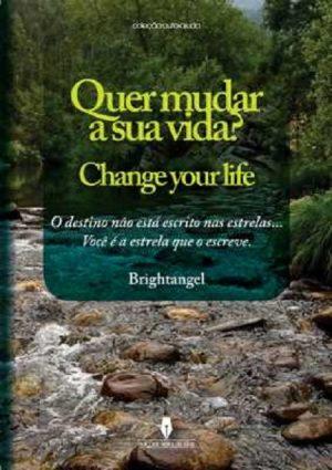 Quer Mudar a Sua Vida?