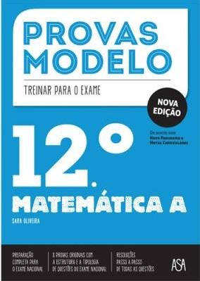 Provas Modelo Matemática A – 12.º Ano