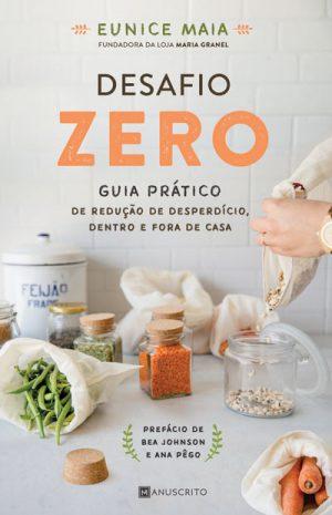 Desafio Zero – Guia Prático de redução de desperdício dentro e fora de casa
