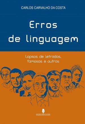 Erros de Linguagem – Lapsos de Letrados, Famosos e Outros