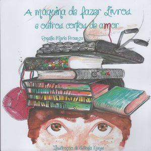 A Máquina de Fazer Livros e outros Contos de Amor