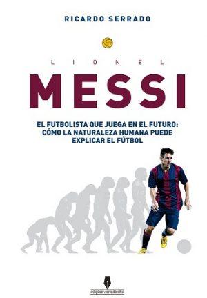 Lionel Messi: El futbolista que juega en el futuro