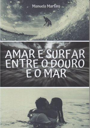 Amar e Surfar entre o Douro e o Mar