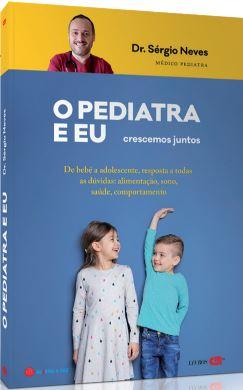 O Pediatra e Eu: crescemos juntos
