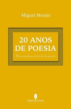 20 Anos de Poesia – Uma Antologia do Fundo da Gaveta