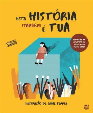 Esta História (Também) e Tua – Livro de Histórias