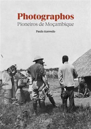 Photographos Pioneiros de Moçambique