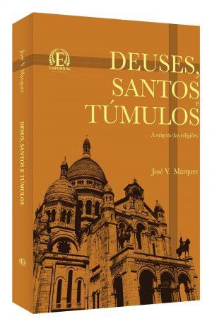 Deuses, Santos e Túmulos