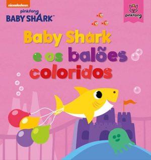 Baby Shark e os Balões Coloridos