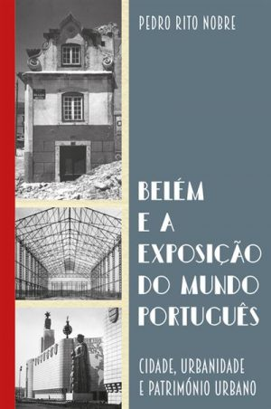 Belém e a Exposição do Mundo Português