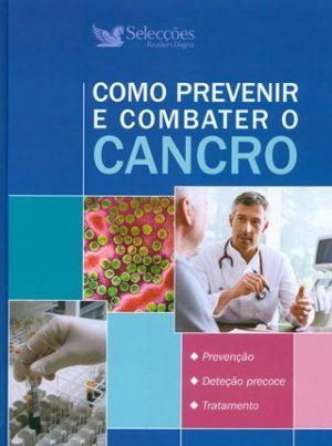 Como Prevenir e Combater o Cancro