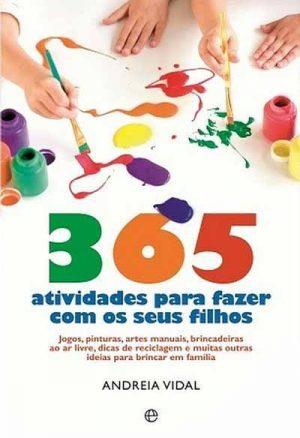 365 Atividades para Fazer com os seus Filhos (3ª Edição)