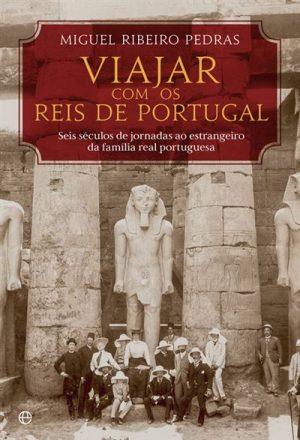 Viajar com os Reis de Portugal