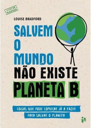 Salvem o Mundo – Não Existe Planeta B