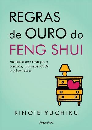 Regras de Ouro do Feng Shui