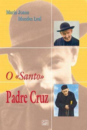 """O """"Santo"""" Padre Cruz"""