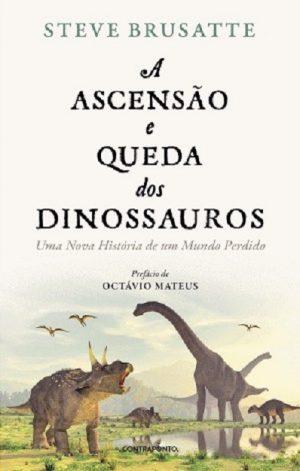 A Ascensão e Queda dos Dinossauros