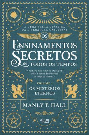 Os Ensinamentos Secretos de Todos os Tempos – Vol. 1 – Os Mistérios Eternos