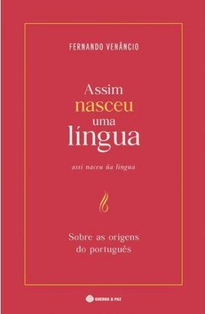 Assim Nasceu Uma Língua (6ª Edição)