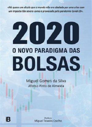 2020 – O Novo Paradigma das Bolsas