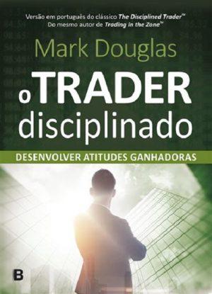 O Trader Disciplinado