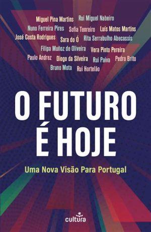 O Futuro é Hoje – Uma nova visão para Portugal