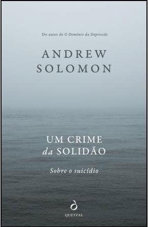 Um Crime da Solidão – Sobre o Suicídio