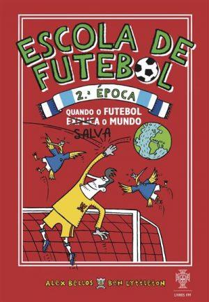 Escola de Futebol – Quando o Futebol Salva o Mundo (2ª Época)