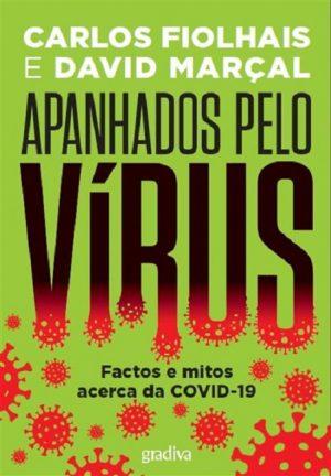 Apanhados pelo Vírus – Factos e mitos acerca da COVID-19