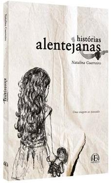 Histórias Alentejanas – Uma viagem ao passado
