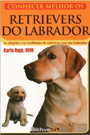 Conhecer Melhor os Retrievers do Labrador
