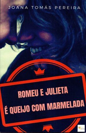Romeu e Julieta é Queijo com Marmelada