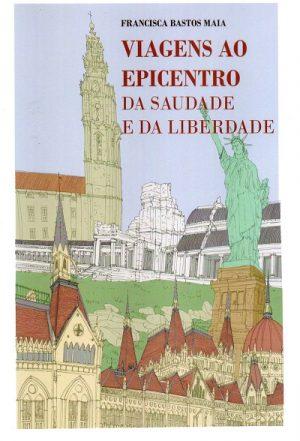 Viagens ao Epicentro da Saudade e da Liberdade