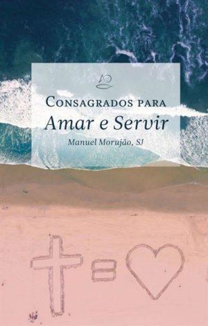 Consagrados para Amar e Servir