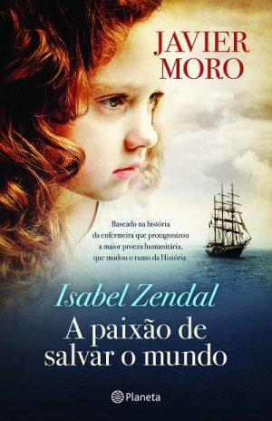 Isabel Zendal – A Paixão de Salvar o Mundo