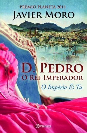 D. Pedro – O Rei Imperador