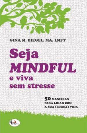 Seja Mindful e Viva sem Stresse