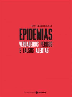 Epidemias – Verdadeiros Perigos e Falsos Alertas